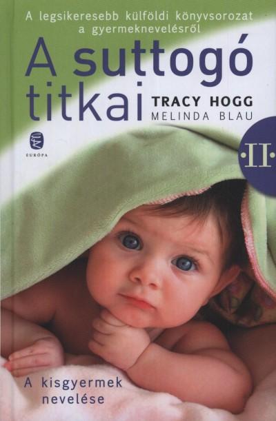 Melinda Blau - Tracy Hogg - A suttogó titkai II.