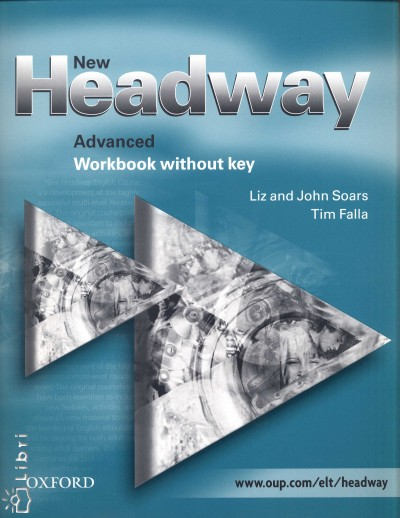 Tim Falla - John Soars - Liz Soars - New Headway Advanced Workbook without key