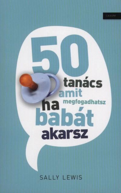 50 TANÁCS AMIT MEGFOGADHATSZ HA BABÁT AKARSZ