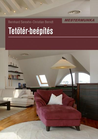 Christian Brendt - Bernhard Serexhe - Tetőtér-beépítés