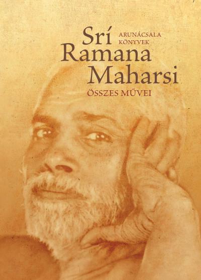 Srí Ramana Maharsi - Srí Ramana Maharsi összes művei