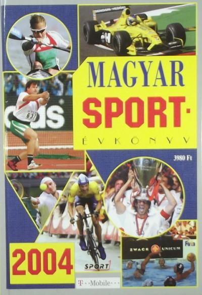 Dr. Ládonyi László  (Szerk.) - Margay Sándor  (Szerk.) - Magyar Sportévkönyv 2004
