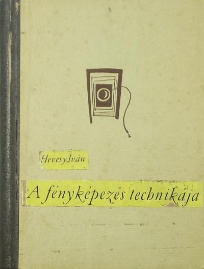 Hevesy Iván - A fényképezés technikája
