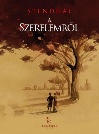 Henri Beyle Stendhal - A szerelemről