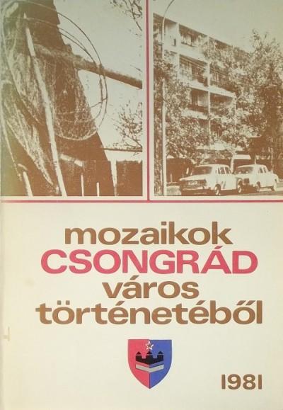 Katona Imre - Mozaikok Csongrád város történetéből 1982.