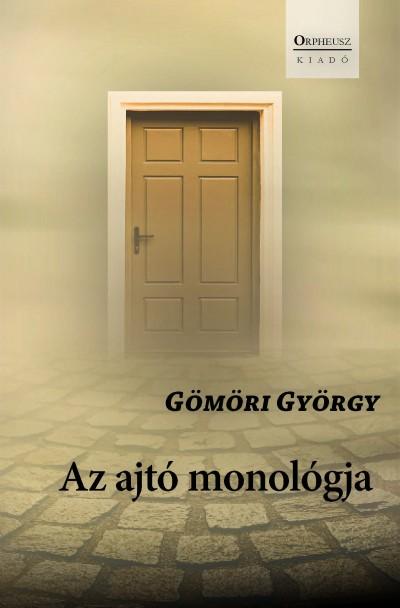 Gömöri György - Az ajtó monológja