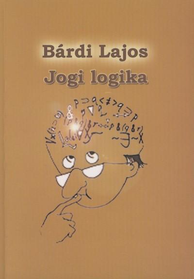 Bárdi Lajos - Jogi logika