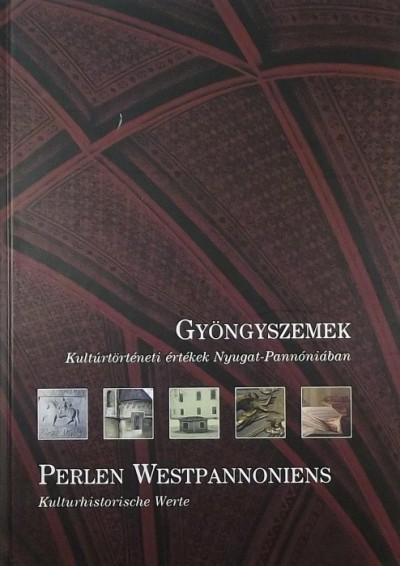 Dr. Bedécs Gyula  (Szerk.) - Gyöngyszemek - Perlen Westpannoniens