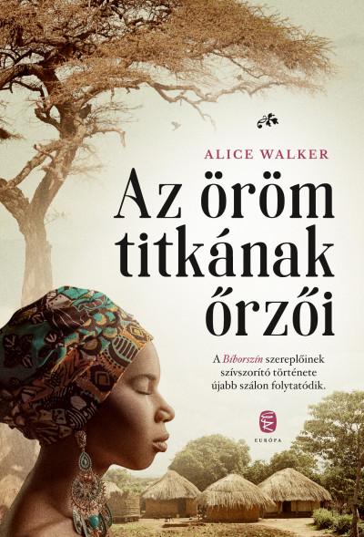 Alice Walker - Az öröm titkának őrzői