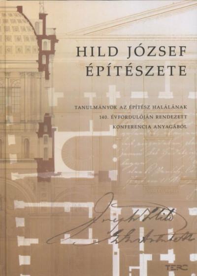 Marótzy Katalin  (Szerk.) - Hild József építészete