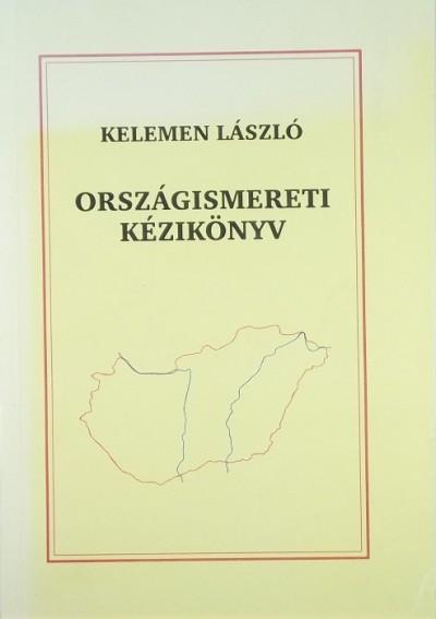 Kelemen László - Országismereti kézikönyv