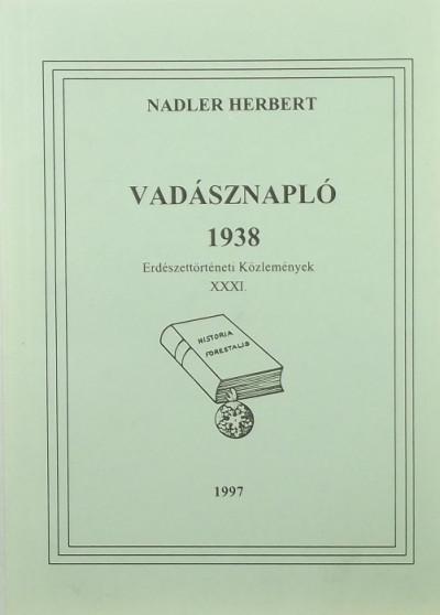 Nadler Herbert - Vadásznapló 1938
