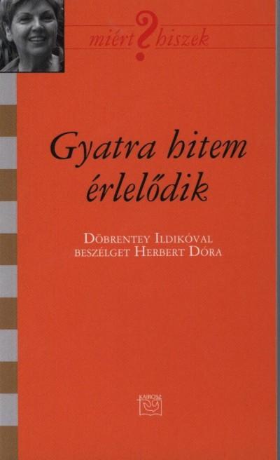 Herbert Dóra - Gyatra hitem érlelődik