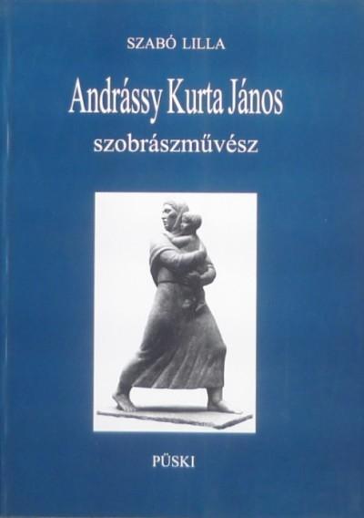Szabó Lilla - Andrássy Kurta János szobrászmuvész