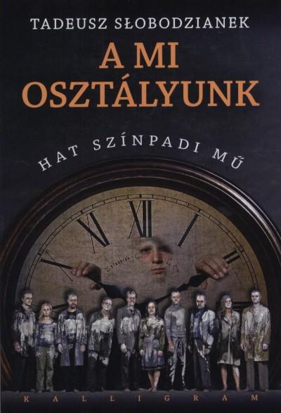 Tadeusz Słobodzianek - A mi osztályunk