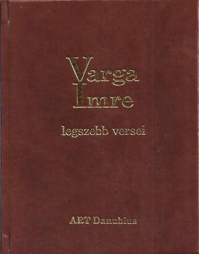 Vilcsek Béla  (Vál.) - Varga Imre legszebb versei