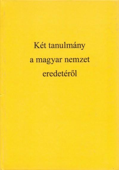 Vámbéry Ármin - Két tanulmány a magyar nemzet eredetéről