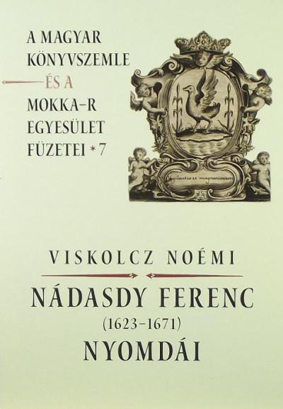 Viskolcz Noémi - Nádasdy Ferenc (1623-1671) nyomdái