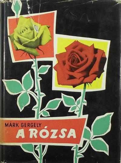Márk Gergely - A rózsa