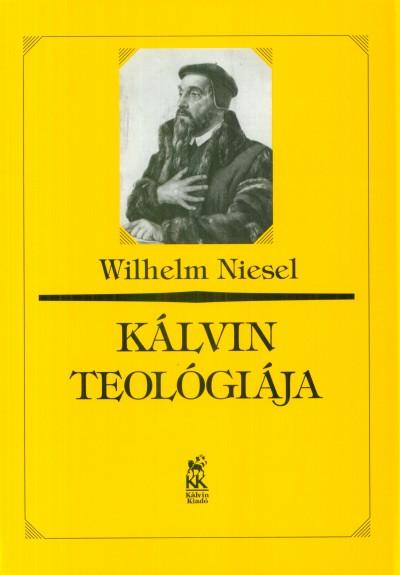 Wilhelm Niesel - Kálvin teológiája