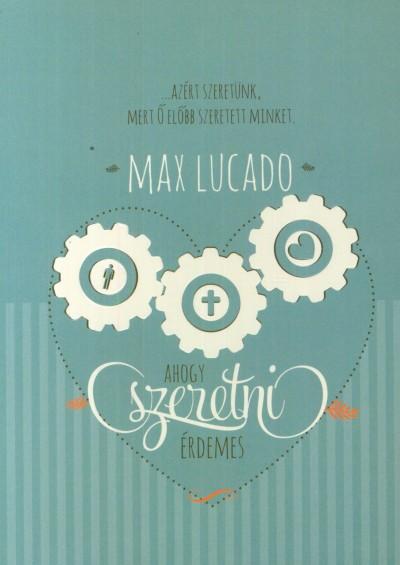 Max Lucado - Ahogy szeretni érdemes