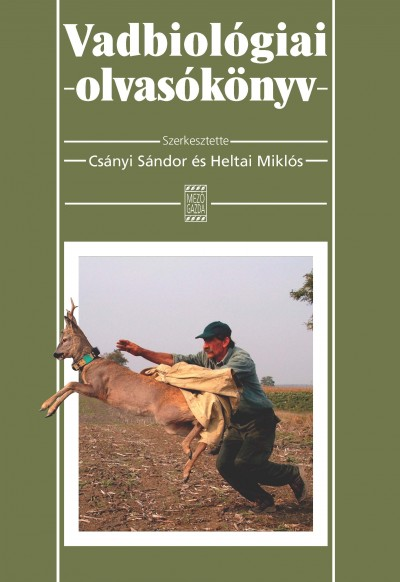 Csányi Sándor  (Szerk.) - Heltai Miklós  (Szerk.) - Vadbiológiai olvasókönyv