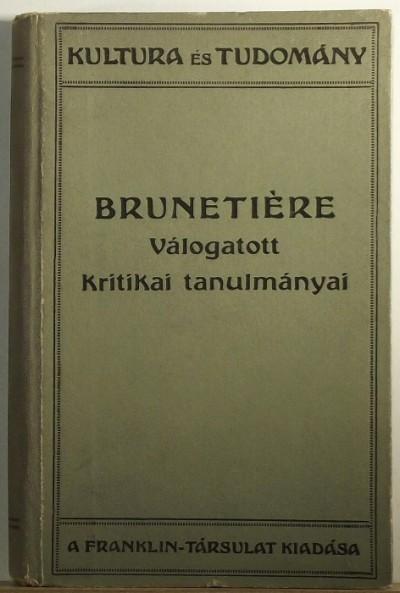 Ferdinand Brunetiére - Ferdinand Brunetiére válogatott kritikai tanulmányai
