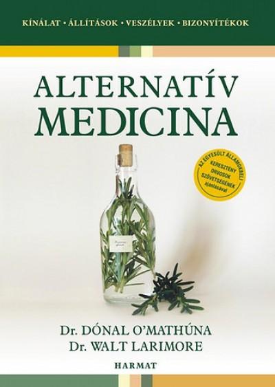Walt Larimore - Dónal O'Mathúna - Alternatív medicina
