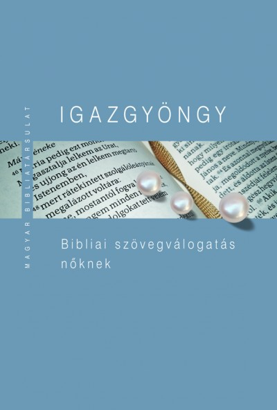 Kiss B. Zsuzsanna  (Szerk.) - Pecsuk Ottó  (Szerk.) - Igazgyöngy