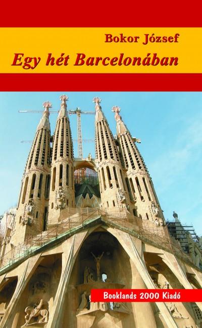 Bokor József - Egy hét Barcelonában