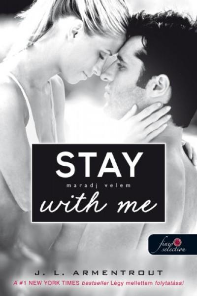Jennifer L Armentrout - Stay With Me - Maradj velem!