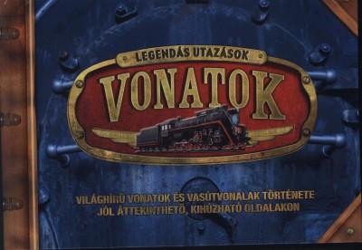 Pataki Andrea  (Szerk.) - Rusznák György  (Szerk.) - Legendás utazások - vonatok