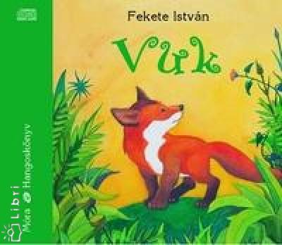 Fekete István - Gyabronka József - Vuk - Hangoskönyv