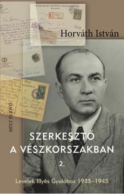 Horváth István - Szerkesztő a vészkorszakban 2.