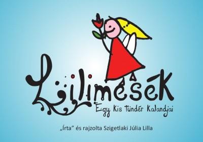 Szigetlaki Júlia Lilla - Lilimesék - Egy kis tündér kalandjai