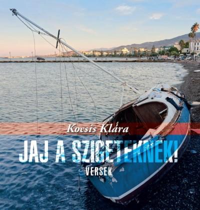 Kocsis Klára - Jaj a szigeteknek!