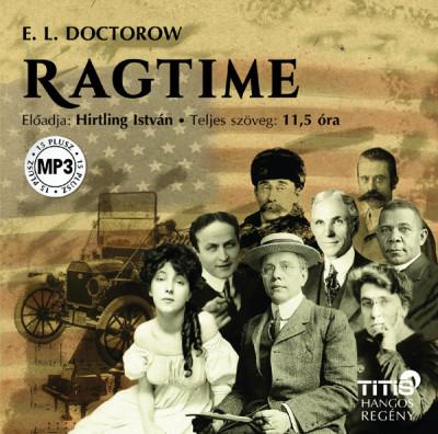E. L. Doctorow - Hirtling István - Ragtime - Hangoskönyv