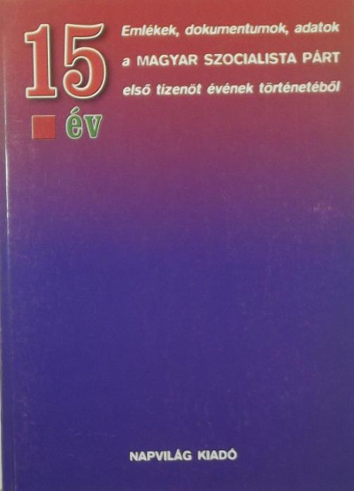 Feitl István  (Szerk.) - 15 év