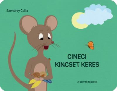Szendrey Csilla - Cineci kincset keres