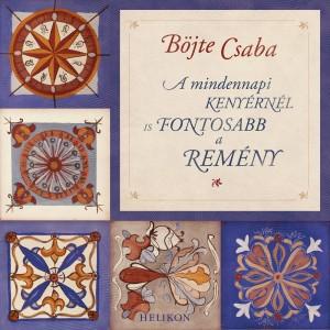 B�jte Csaba - A mindennapi keny�rn�l is fontosabb a rem�ny