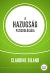 Claudine Biland - A hazugs�g pszichol�gi�ja