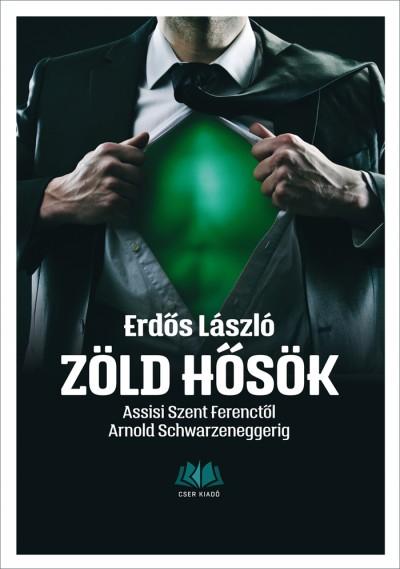 Erdős László - Zöld hősök