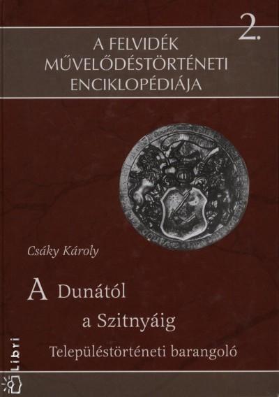 Csáky Károly - A Dunától a Szitnyáig