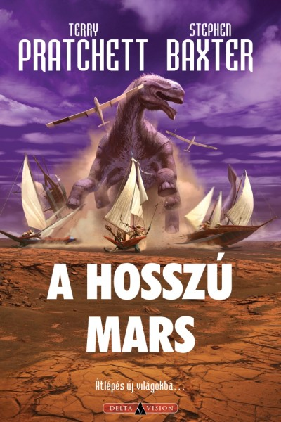 Stephen Baxter - Terry Pratchett - A Hosszú Mars