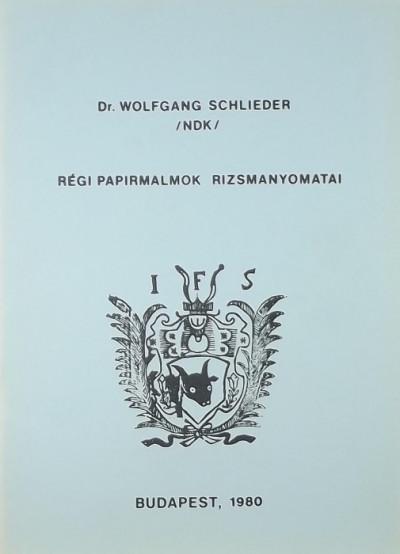 Wolfgang Schlieder - Régi papírmalmok rizsmanyomatai