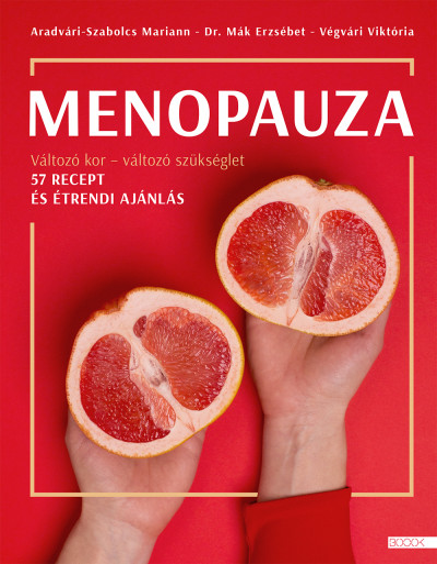 Aradvári-Szabolcs Mariann - Dr. Mák Erzsébet - Végvári Viktória - Menopauza
