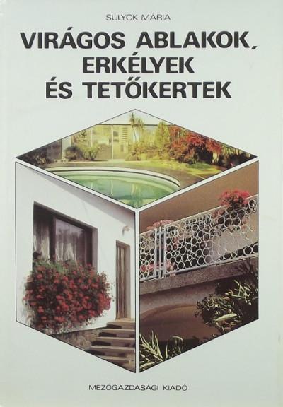 Sulyok Mária - Virágos ablakok, erkélyek és tetőkertek