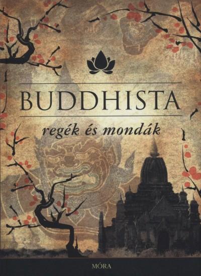 Maróczy Magda  (Vál.) - Buddhista regék és mondák
