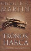 George R. R. Martin - Tr�nok harca