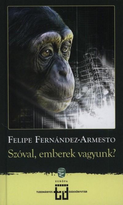 Armesto Felipe Fernandez - Szóval, emberek vagyunk?
